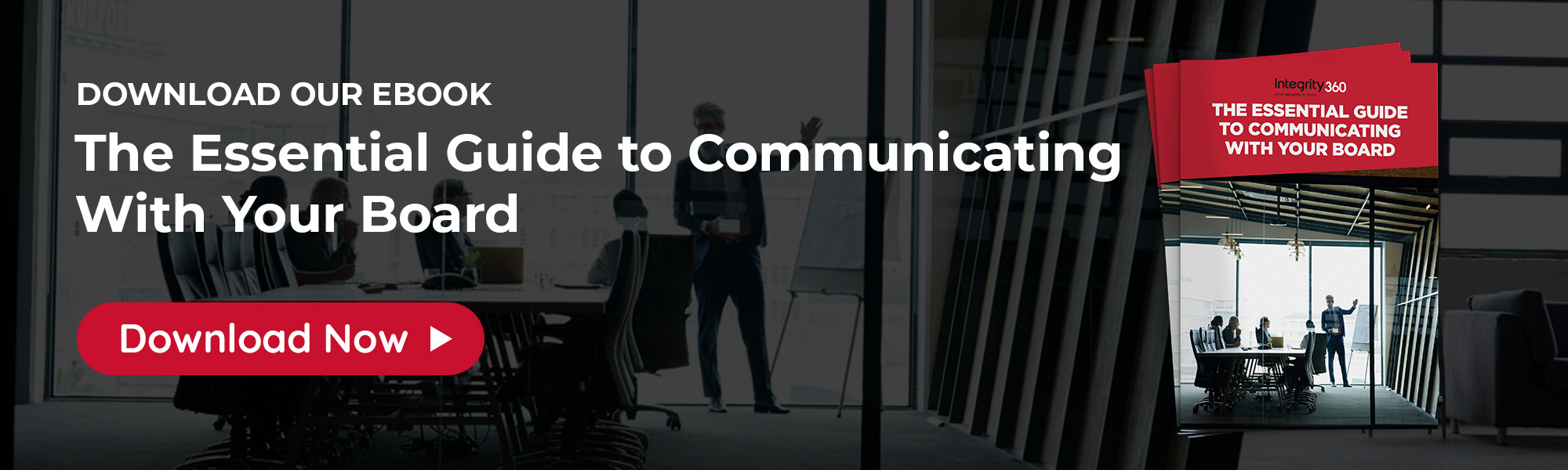 Integrity360 Essential Guide to Communicating with your Board eBook